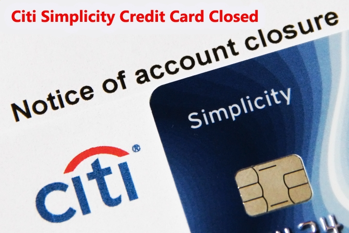 Citi Simplicity Credit Card closed because it has been inactive